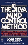 José Silva – Philip Miele: The Silva Mind Control Method