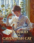 Lynn Manuel: Lucy Maud and the Cavendish Cat