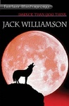 Jack Williamson: Darker Than You Think