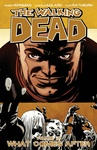 Robert Kirkman – Charlie Adlard: The Walking Dead 18. – What Comes After