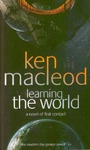 Ken MacLeod: Learning the World