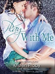 Kristen Proby: Play With Me