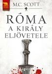 M. C. Scott: Róma – A király eljövetele