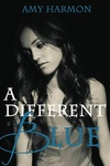 Amy Harmon: A Different Blue