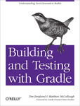 Tim Berglund – Matthew McCullough: Building and Testing with Gradle
