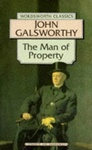 John Galsworthy: The Man of Property
