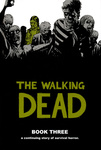 Robert Kirkman – Charlie Adlard – Cliff Rathburn: The Walking Dead Book Three