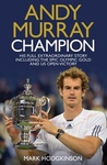 Mark Hodgkinson: Andy Murray, Champion