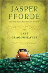 Jasper Fforde: The Last Dragonslayer