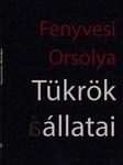 Fenyvesi Orsolya: Tükrök állatai