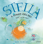 Marie-Louise Gay: Stella, a tenger csillaga / Stella, Star of the Sea