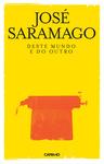 José Saramago: Deste Mundo e do Outro