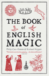 Philip Carr-Gomm – Richard Heygate: The Book of English Magic
