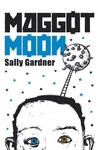 Sally Gardner: Maggot Moon