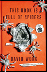David Wong: This Book Is Full of Spiders