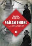 Paksa Rudolf: Szálasi Ferenc és a hungarizmus