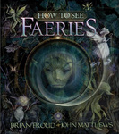 John Matthews – Brian Froud: How to See Faeries