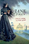 Jane Yolen: Once Upon a Time (She Said)