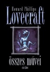 H. P. Lovecraft: Howard Phillips Lovecraft összes művei I.