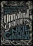 Neil Gaiman (szerk.): Unnatural Creatures