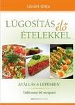 Lénárt Gitta Lúgosítás élő ételekkel Átállás 4 lépésben