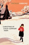 Stella Gibbons: Christmas at Cold Comfort Farm