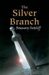 Rosemary Sutcliff: The Silver Branch
