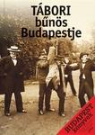 Buza Péter – Filep Tamás Gusztáv (szerk.): Tábori bűnös Budapestje