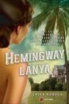 Erika Robuck: Hemingway lánya