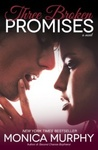 Monica Murphy: Three Broken Promises