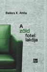 Balázs K. Attila: A zöld fotel lakója