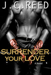 J. C. Reed: Surrender Your Love