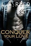 J. C. Reed: Conquer Your Love