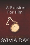 Sylvia Day: A Passion for Him