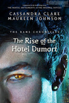 Cassandra Clare – Maureen Johnson: The Rise of The Hotel Dumort