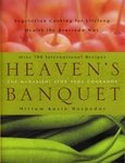 Miriam Kasin Hospodar Heaven's Banquet Vegetarian Cooking for Lifelong Health the Ayurveda Way