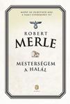 Robert Merle: Mesterségem a halál