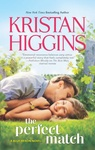 Kristan Higgins: The Perfect Match