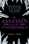 Sarah J. Maas: The Assassin and the Underworld