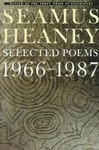 Seamus Heaney: Selected Poems 1966–1987