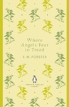E. M. Forster: Where Angels Fear to Tread