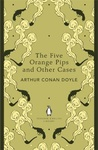Arthur Conan Doyle: The Five Orange Pips and Other Cases