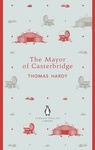 Thomas Hardy: The Mayor of Casterbridge