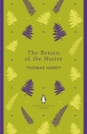 Thomas Hardy: The Return of the Native