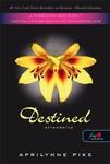 Aprilynne Pike: Destined – Elrendelve