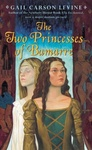 Gail Carson Levine: The Two Princesses of Bamarre