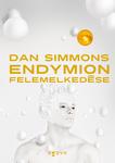 Dan Simmons: Endymion felemelkedése