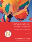 Carol Read: 500 Activities for the Primary Classroom