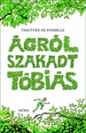 Timothée de Fombelle: Ágról szakadt Tóbiás – A számkivetett