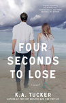 K. A. Tucker: Four Seconds To Lose